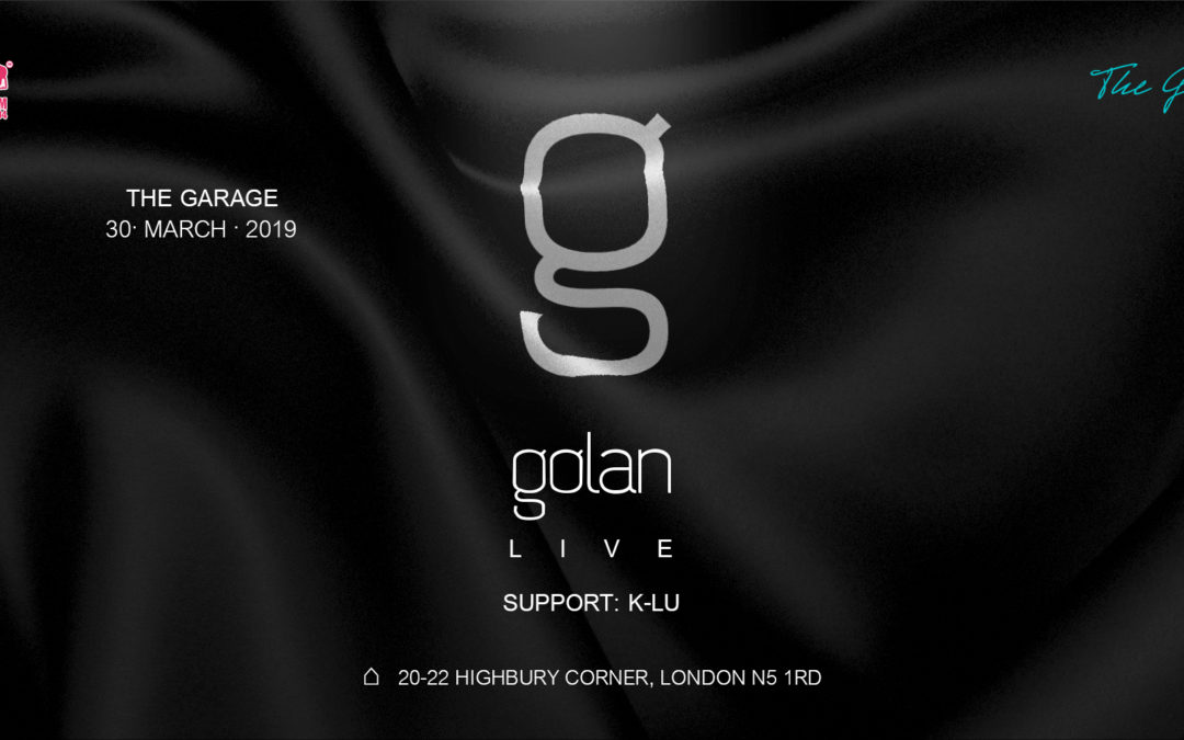 Golan live in London at The Garage MAR 30 2019